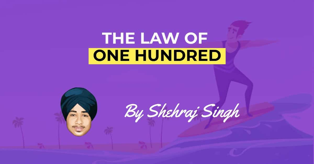 The Law of Hundred